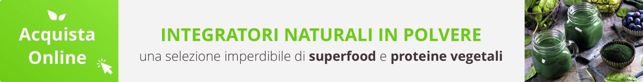 Scopri tutti gli integratori naturali e proteine vegetali in polvere: Acquista Online su FruttaWeb.com