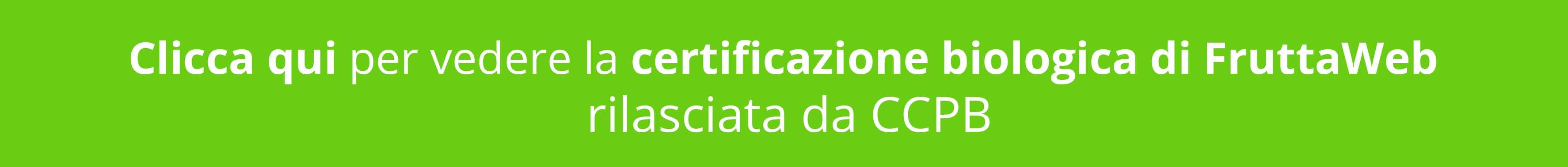 Scarica ora la certificazione biologica di FruttaWeb certificata dal CCPB